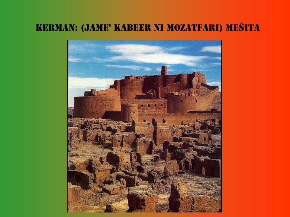 Kerman: (Jame Kabeer či Mozatfari) mešita