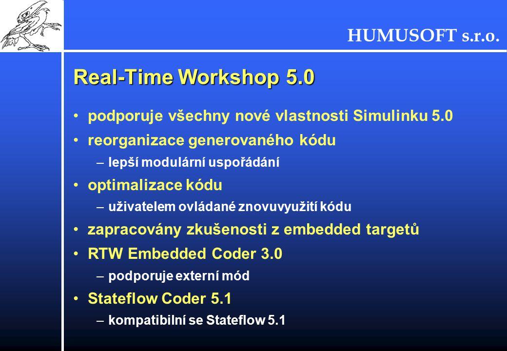Real-Time Workshop 5.0 podporuje všechny nové vlastnosti Simulinku 5.0
