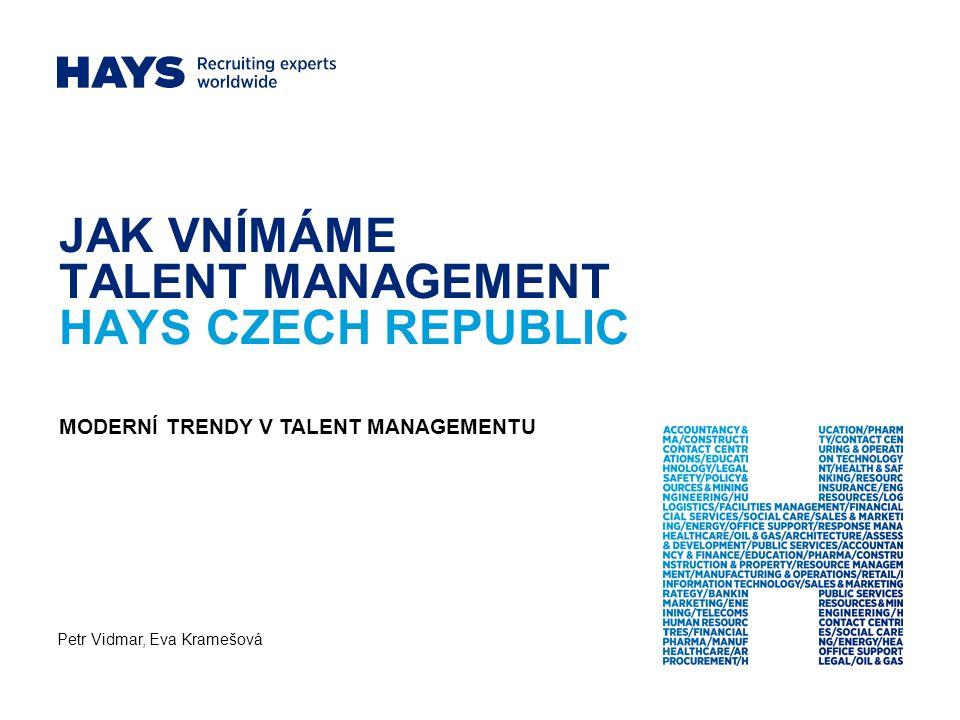 JAK VNÍMÁME TALENT MANAGEMENT HAYS CZECH REPUBLIC