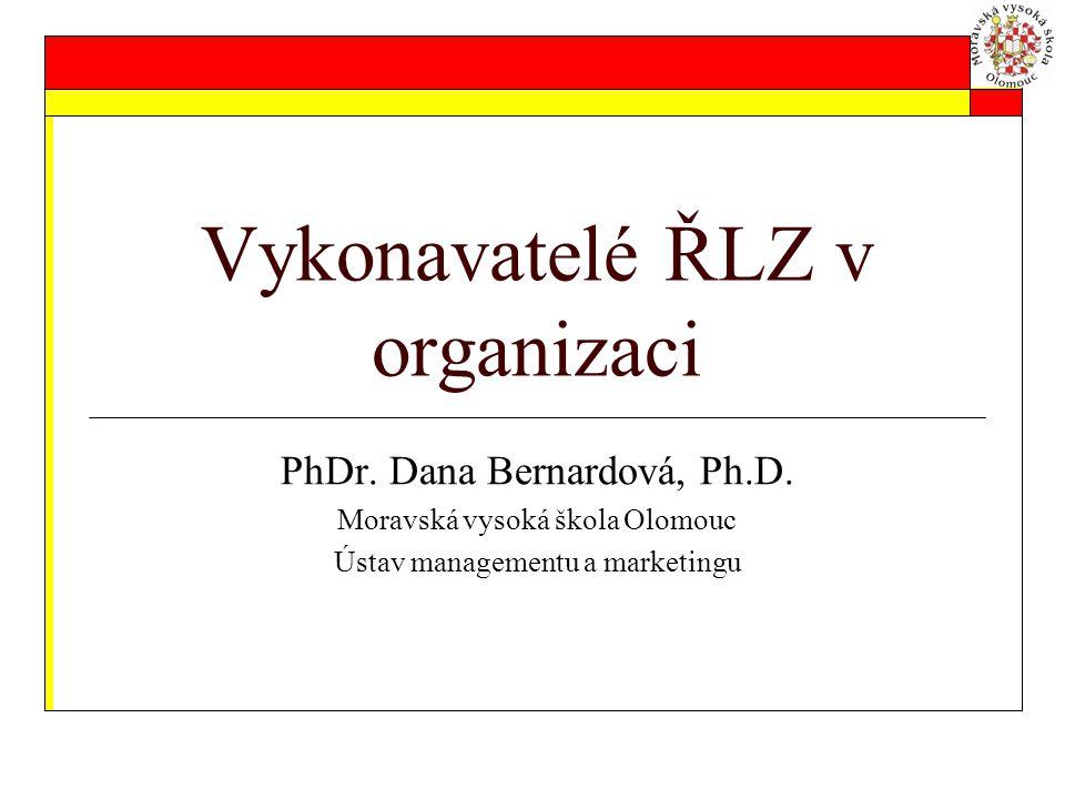 Vykonavatelé ŘLZ v organizaci