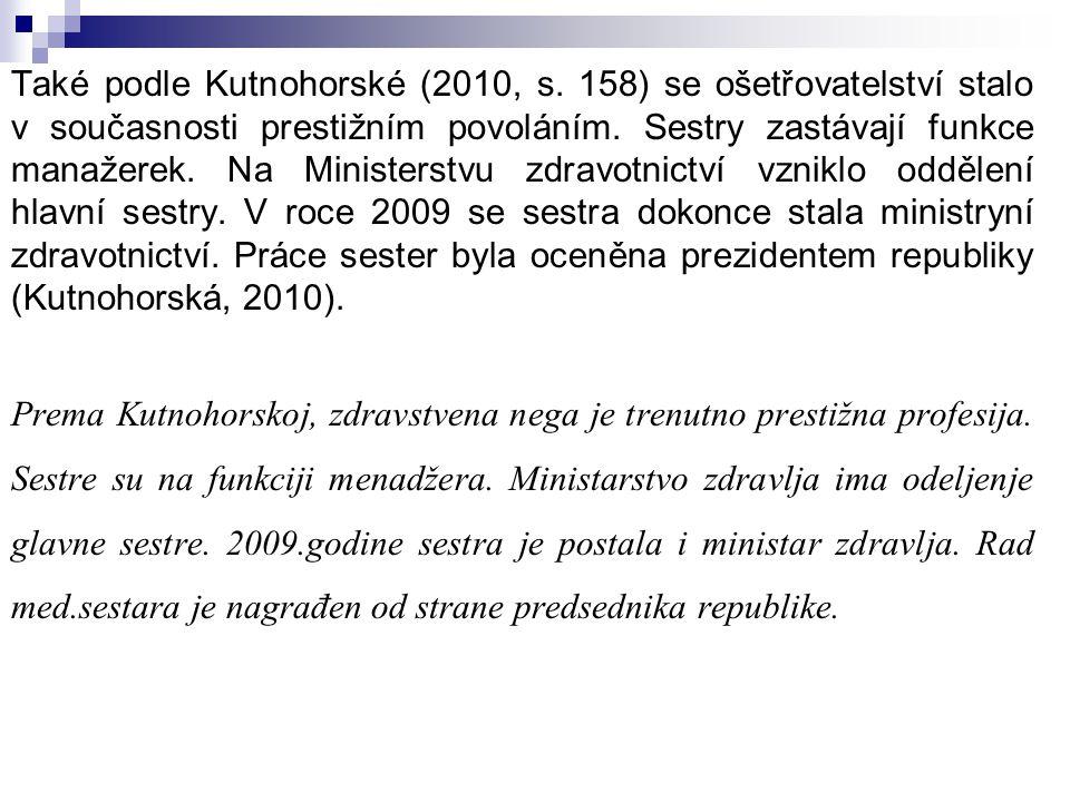Také podle Kutnohorské (2010, s