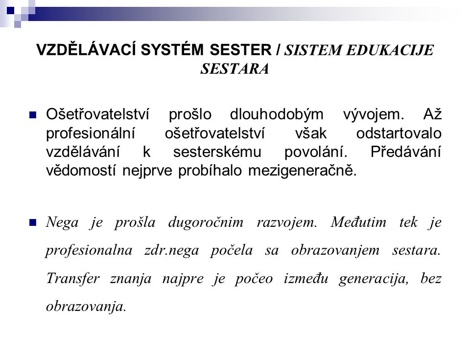 VZDĚLÁVACÍ SYSTÉM SESTER / SISTEM EDUKACIJE SESTARA