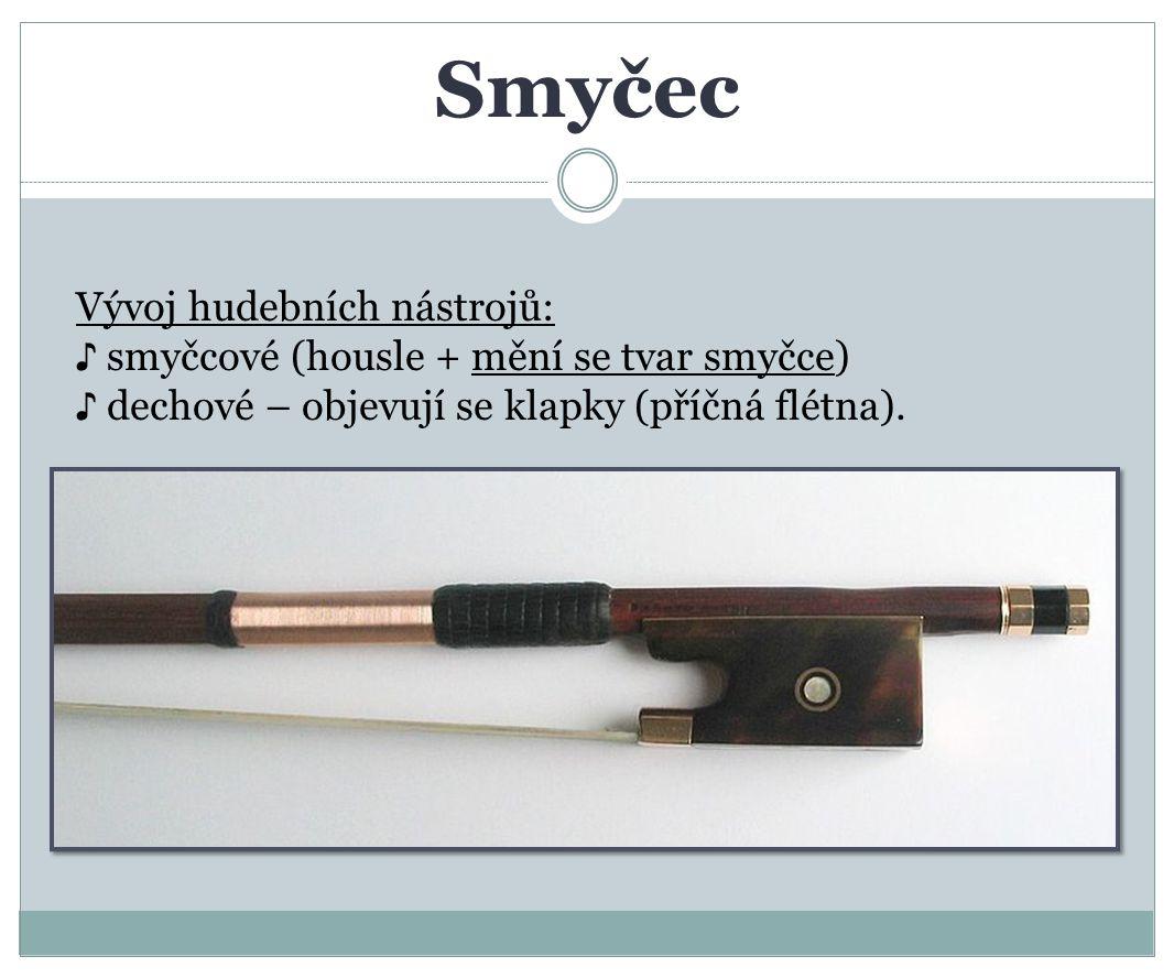 Smyčec Vývoj hudebních nástrojů: