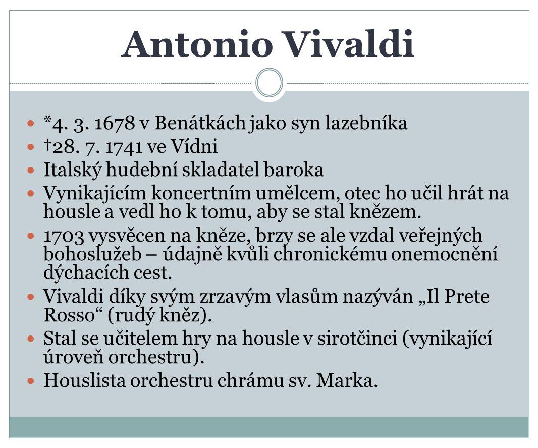 Antonio Vivaldi *4. 3. 1678 v Benátkách jako syn lazebníka
