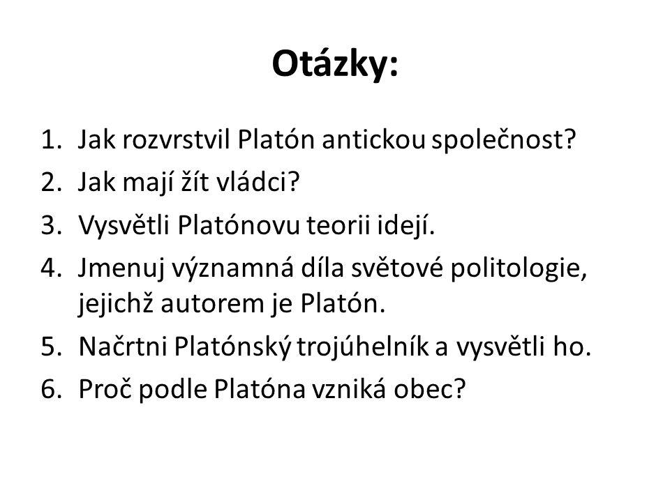 Otázky: Jak rozvrstvil Platón antickou společnost
