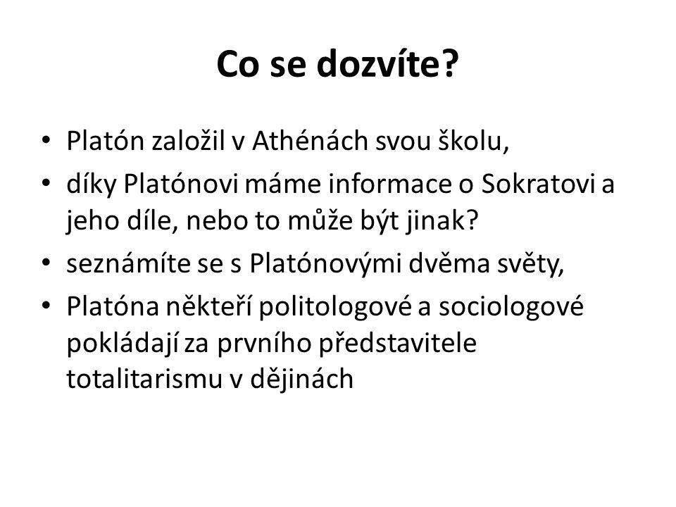 Co se dozvíte Platón založil v Athénách svou školu,