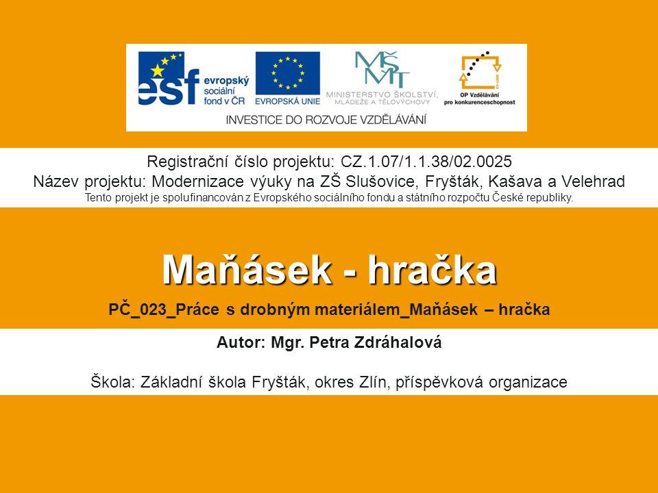 Maňásek - hračka Registrační číslo projektu: CZ.1.07/1.1.38/02.0025