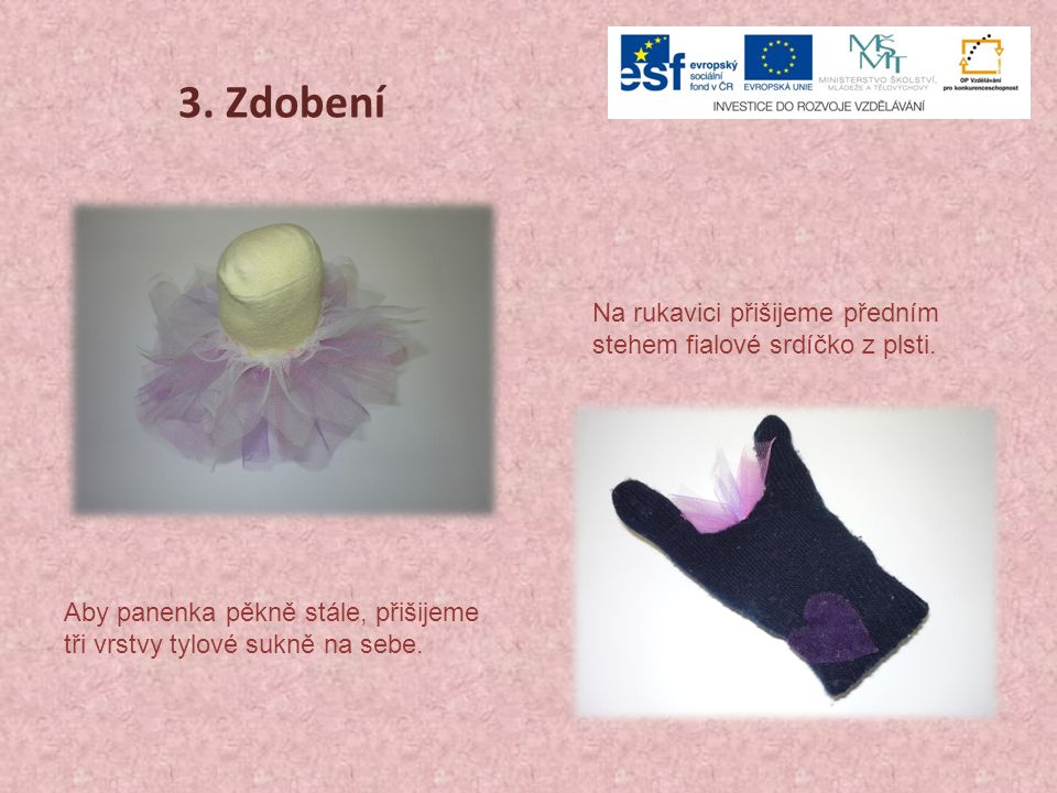 3. Zdobení Na rukavici přišijeme předním stehem fialové srdíčko z plsti.