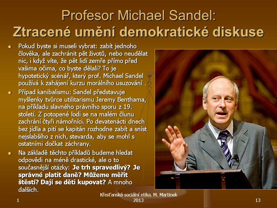 Profesor Michael Sandel: Ztracené umění demokratické diskuse