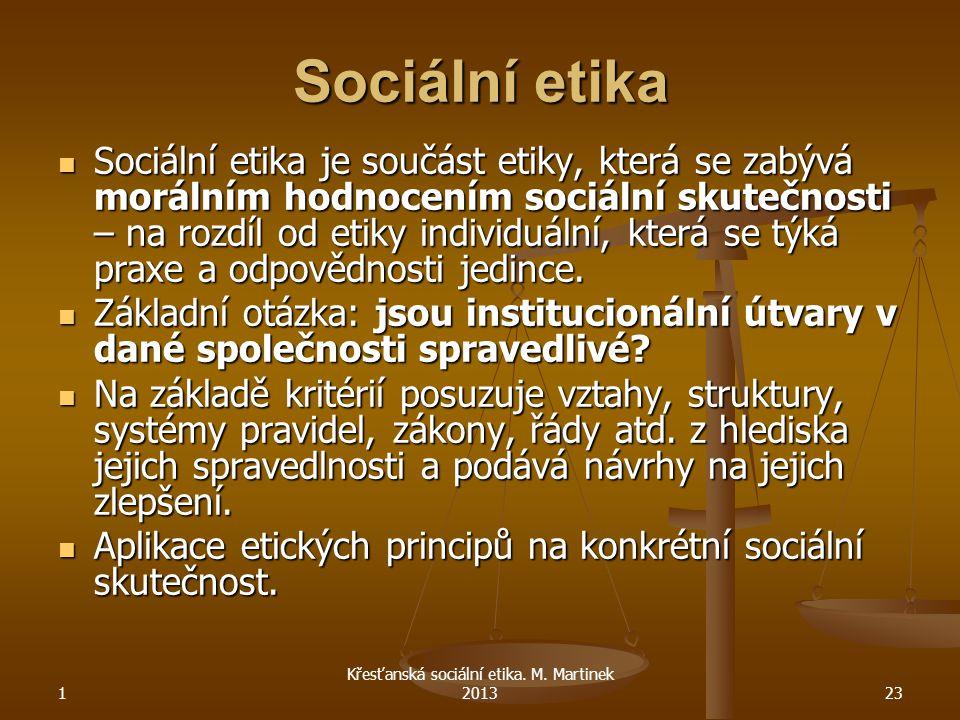 Křesťanská sociální etika. M. Martinek 2013