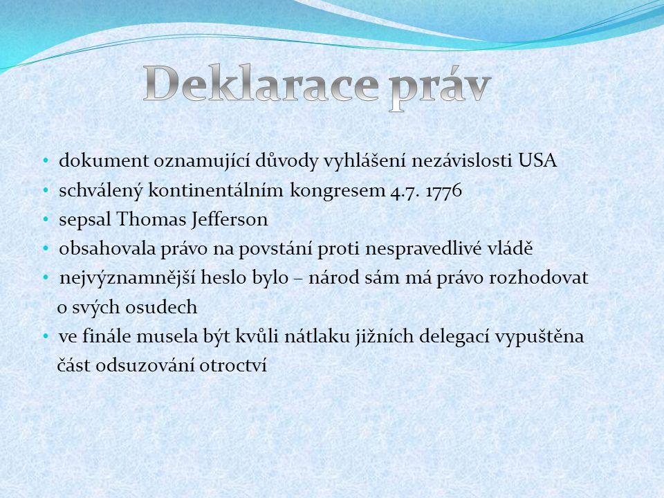 Deklarace práv dokument oznamující důvody vyhlášení nezávislosti USA