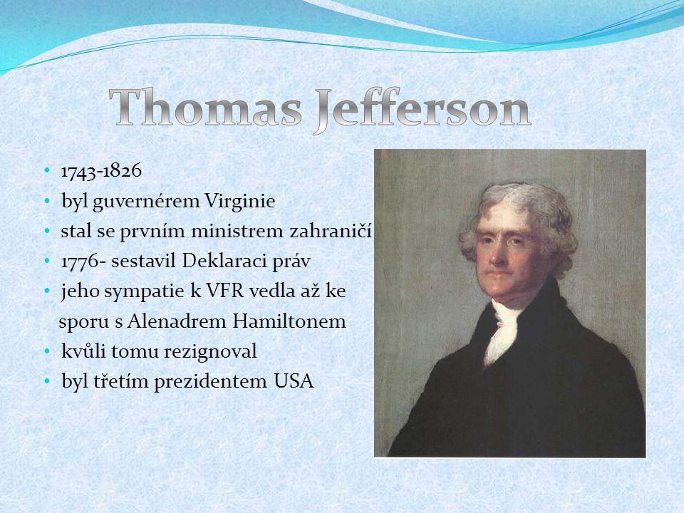 Thomas Jefferson 1743-1826 byl guvernérem Virginie