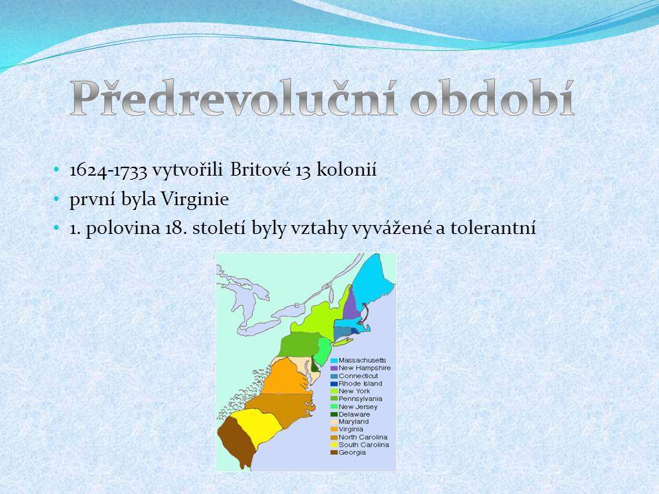Předrevoluční období 1624-1733 vytvořili Britové 13 kolonií