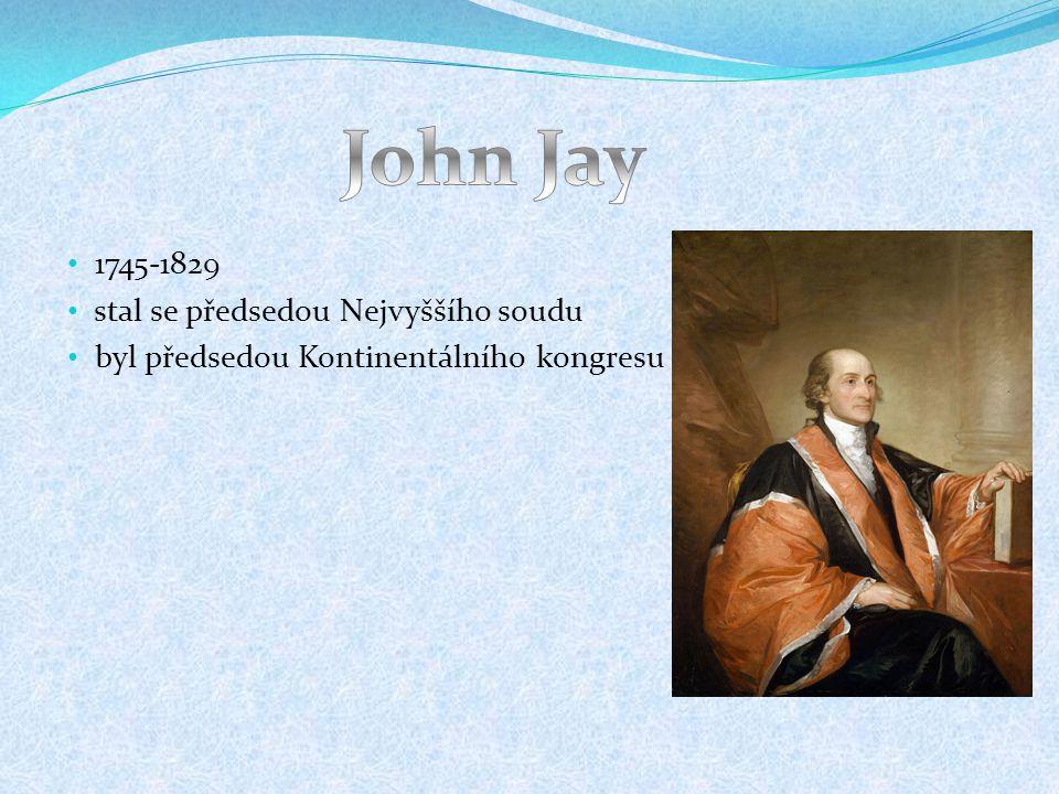 John Jay 1745-1829 stal se předsedou Nejvyššího soudu