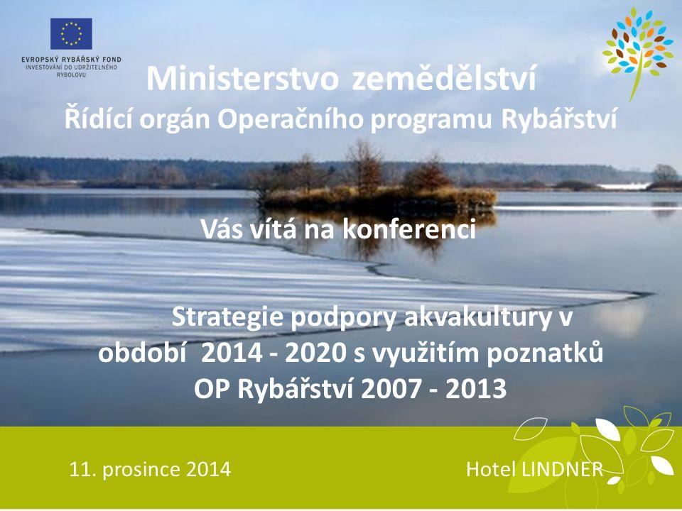 Ministerstvo zemědělství Řídící orgán Operačního programu Rybářství
