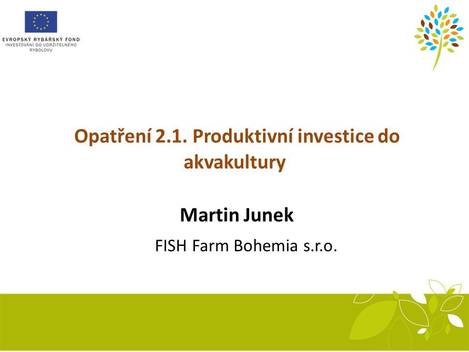 Opatření 2.1. Produktivní investice do akvakultury
