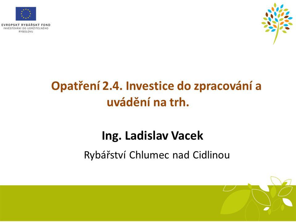 Opatření 2.4. Investice do zpracování a uvádění na trh.