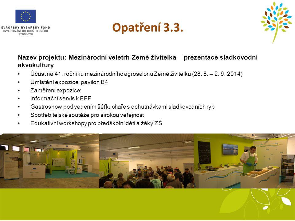 Opatření 3.3. Název projektu: Mezinárodní veletrh Země živitelka – prezentace sladkovodní akvakultury.