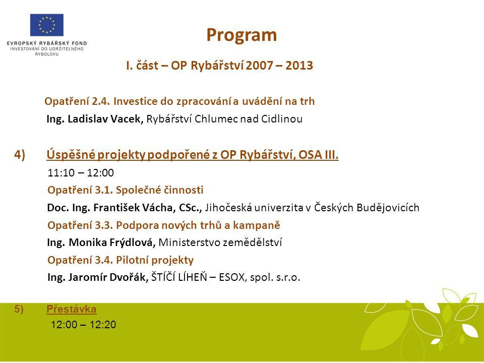 Program I. část – OP Rybářství 2007 – 2013