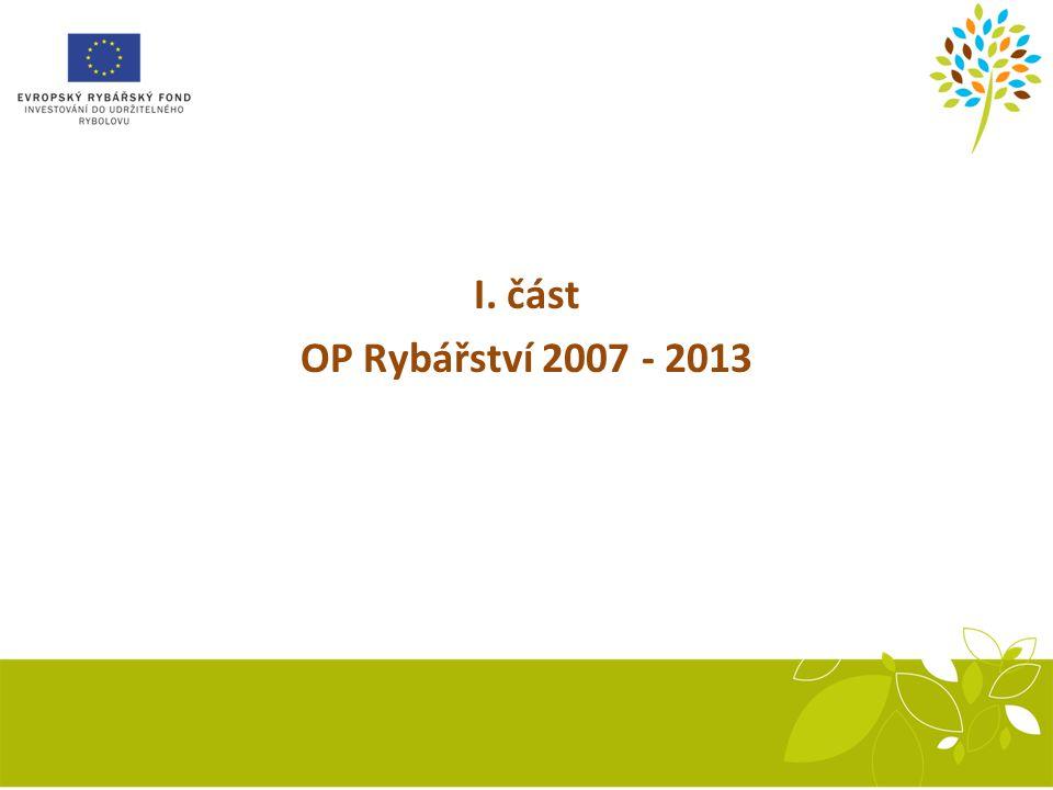 I. část OP Rybářství 2007 - 2013
