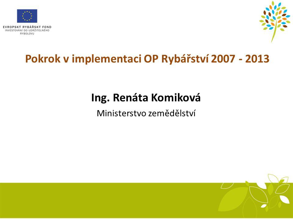 Pokrok v implementaci OP Rybářství 2007 - 2013