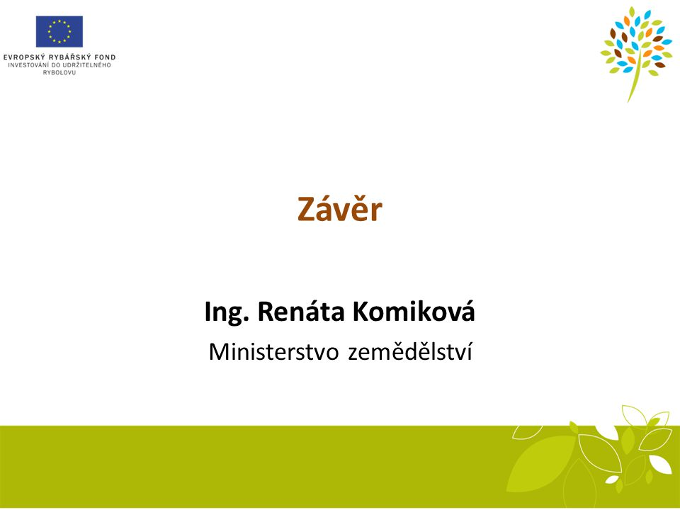 Ing. Renáta Komiková Ministerstvo zemědělství
