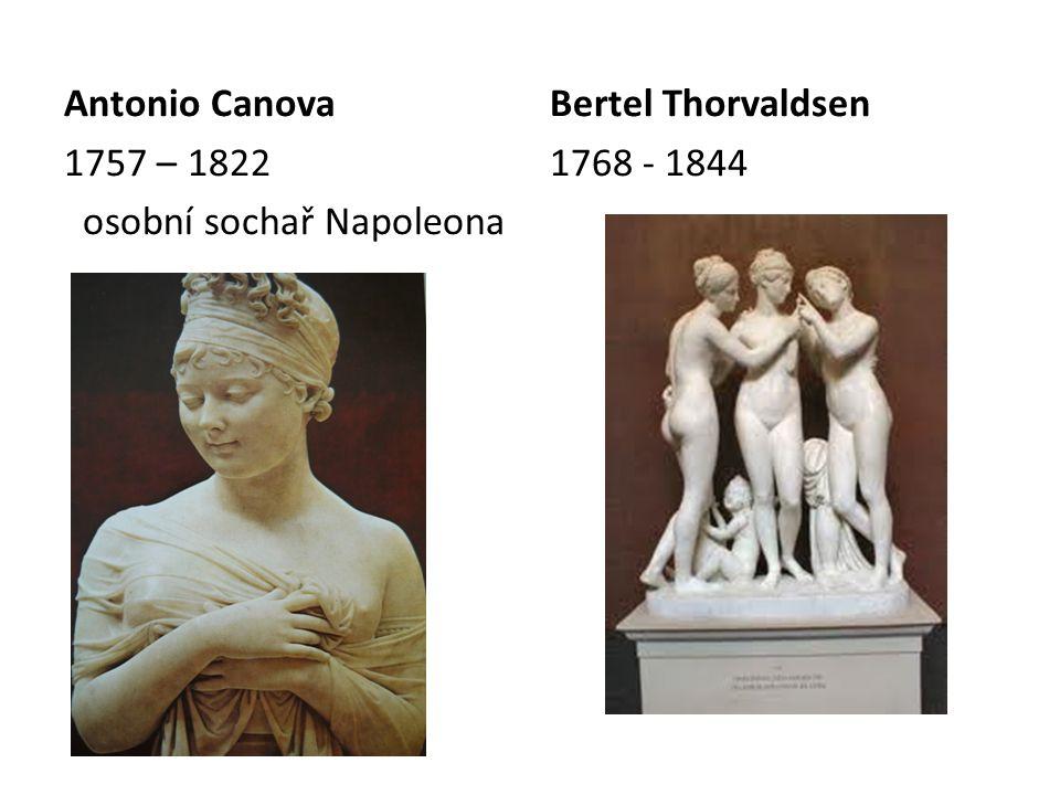 Antonio Canova 1757 – 1822 osobní sochař Napoleona