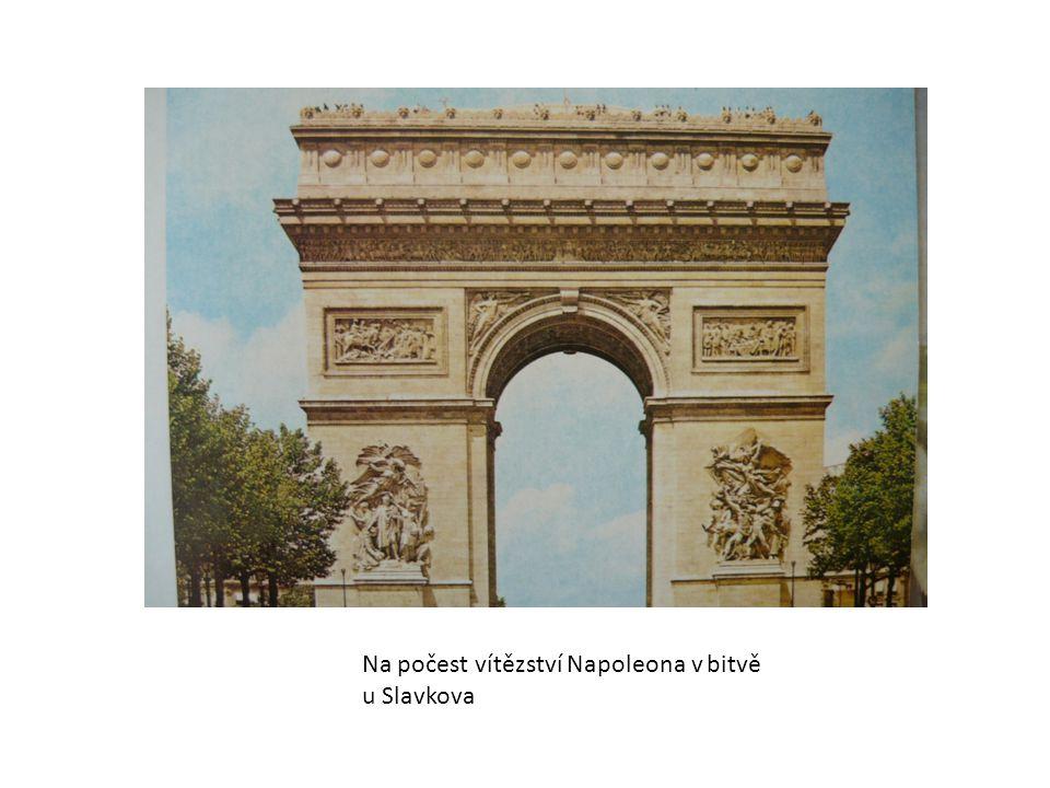 Na počest vítězství Napoleona v bitvě u Slavkova