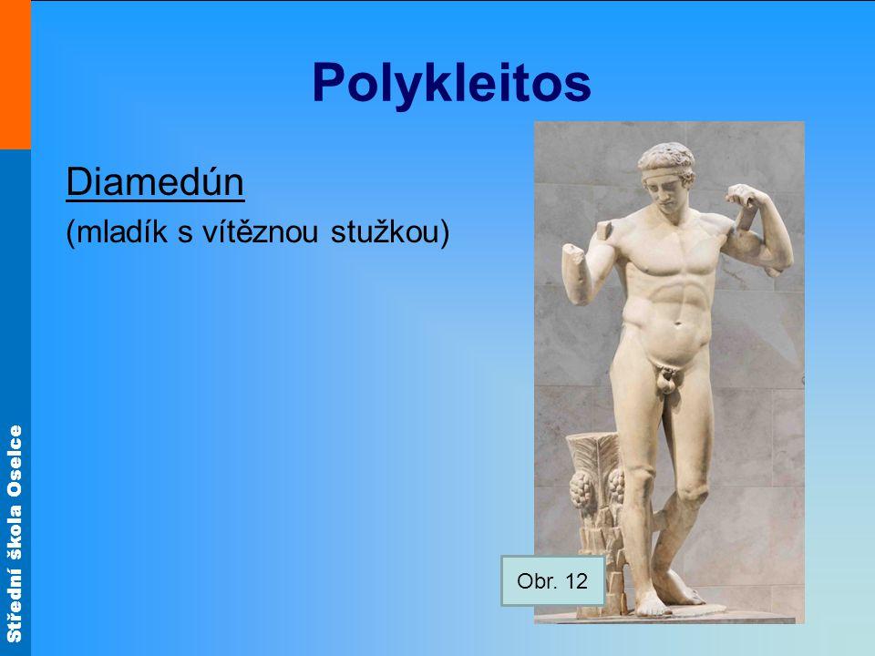 Polykleitos Diamedún (mladík s vítěznou stužkou) Obr. 12