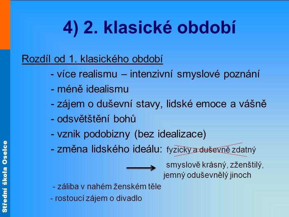 4) 2. klasické období Rozdíl od 1. klasického období