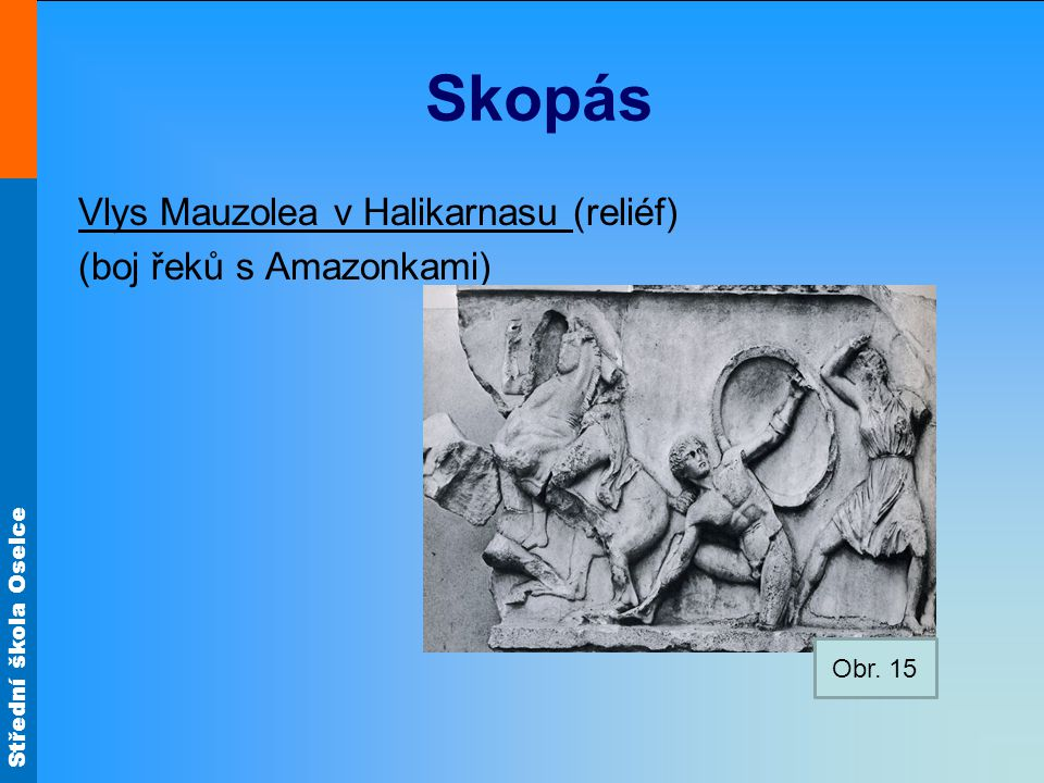 Skopás Vlys Mauzolea v Halikarnasu (reliéf) (boj řeků s Amazonkami)