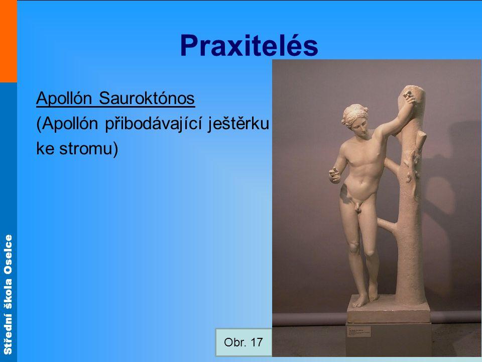 Praxitelés Apollón Sauroktónos (Apollón přibodávající ještěrku ke stromu) Obr. 17