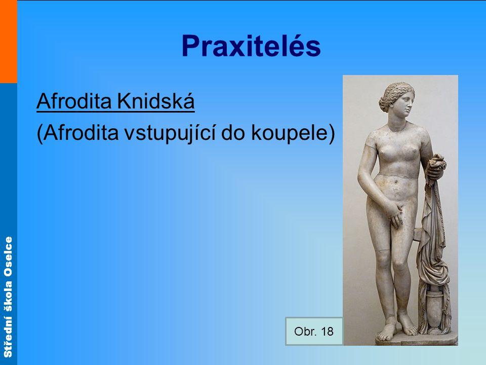 Praxitelés Afrodita Knidská (Afrodita vstupující do koupele) Obr. 18