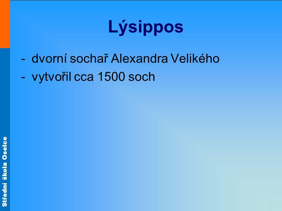Lýsippos dvorní sochař Alexandra Velikého vytvořil cca 1500 soch