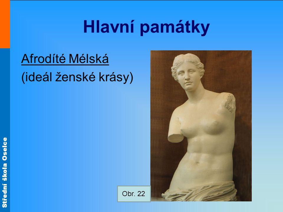 Hlavní památky Afrodíté Mélská (ideál ženské krásy) Obr. 22