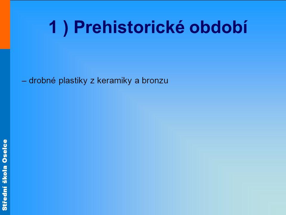 1 ) Prehistorické období