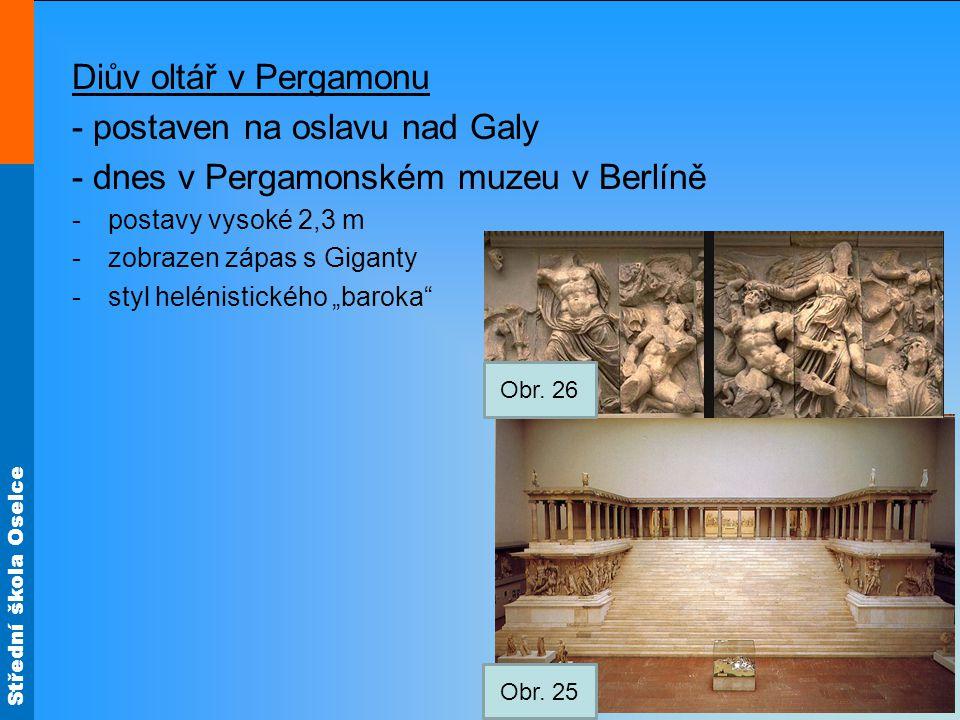 - postaven na oslavu nad Galy - dnes v Pergamonském muzeu v Berlíně