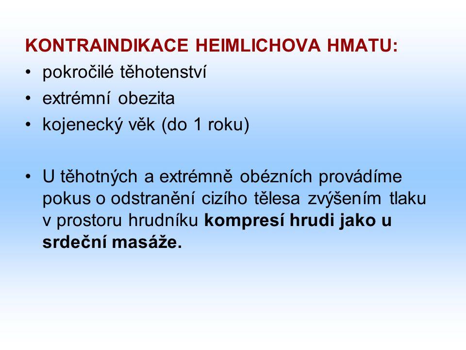 KONTRAINDIKACE HEIMLICHOVA HMATU: