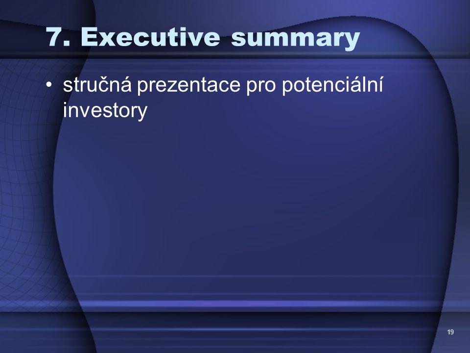 7. Executive summary stručná prezentace pro potenciální investory