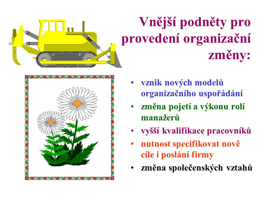 Vnější podněty pro provedení organizační změny: