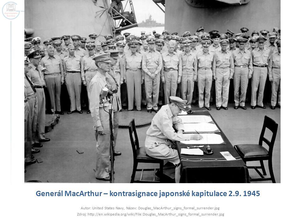 Generál MacArthur – kontrasignace japonské kapitulace 2.9. 1945