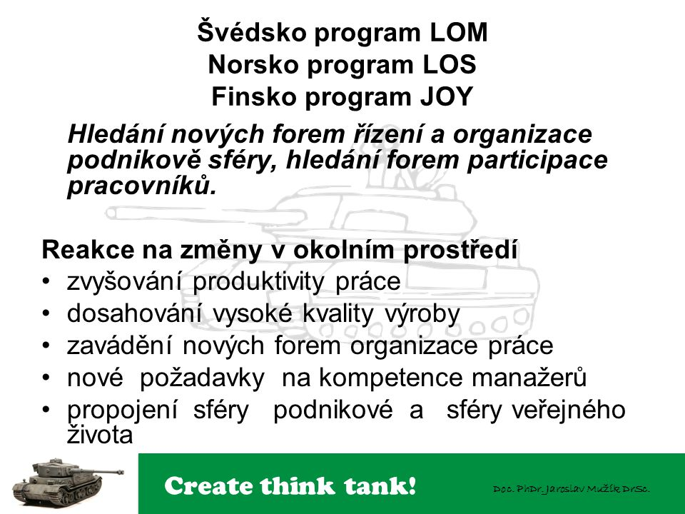 Švédsko program LOM Norsko program LOS Finsko program JOY