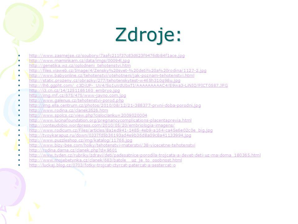 Zdroje: http://www.zasmejse.cz/soubory/7aafc211f37c83d623f9476db84f1ace.jpg. http://www.maminkam.cz/data/imgs/00094l.jpg.