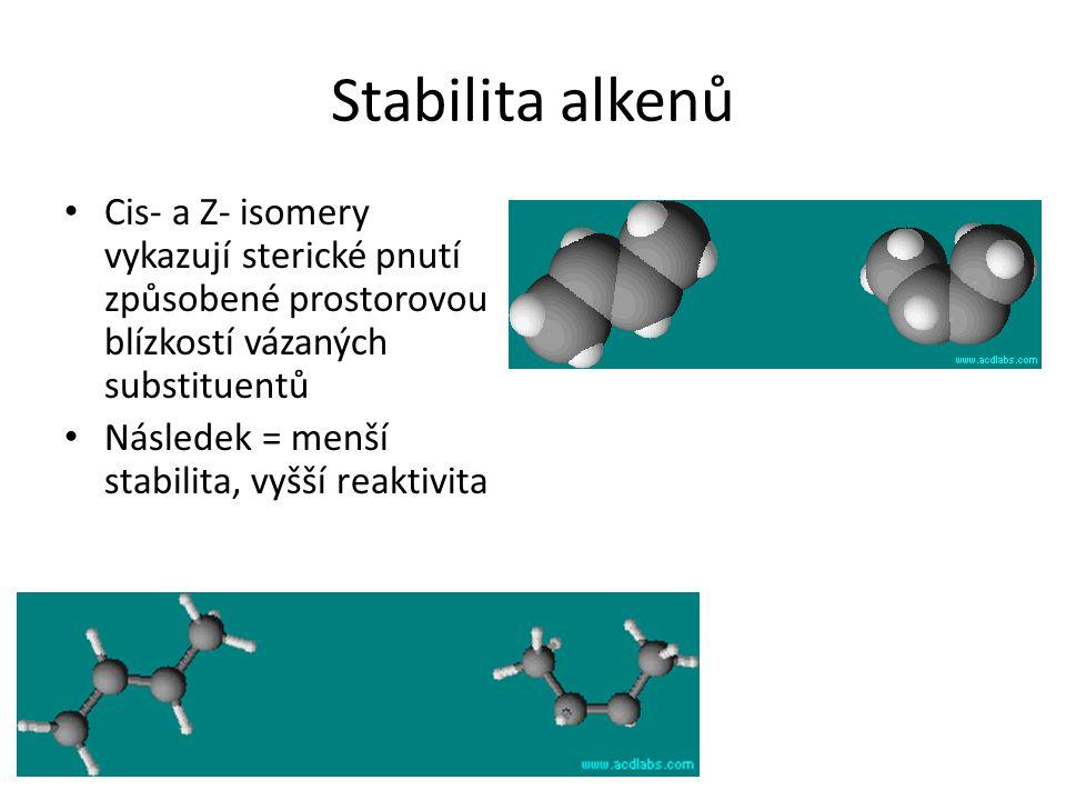 Stabilita alkenů Cis- a Z- isomery vykazují sterické pnutí způsobené prostorovou blízkostí vázaných substituentů.