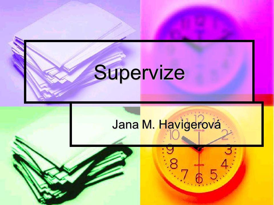Supervize Jana M. Havigerová