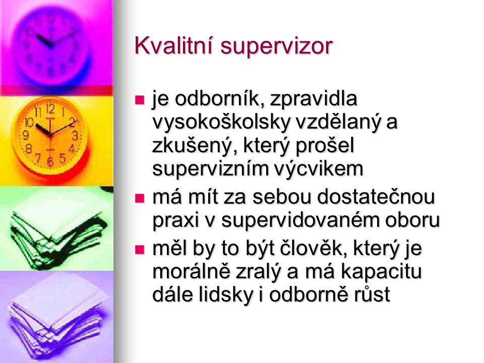 Kvalitní supervizor je odborník, zpravidla vysokoškolsky vzdělaný a zkušený, který prošel supervizním výcvikem.