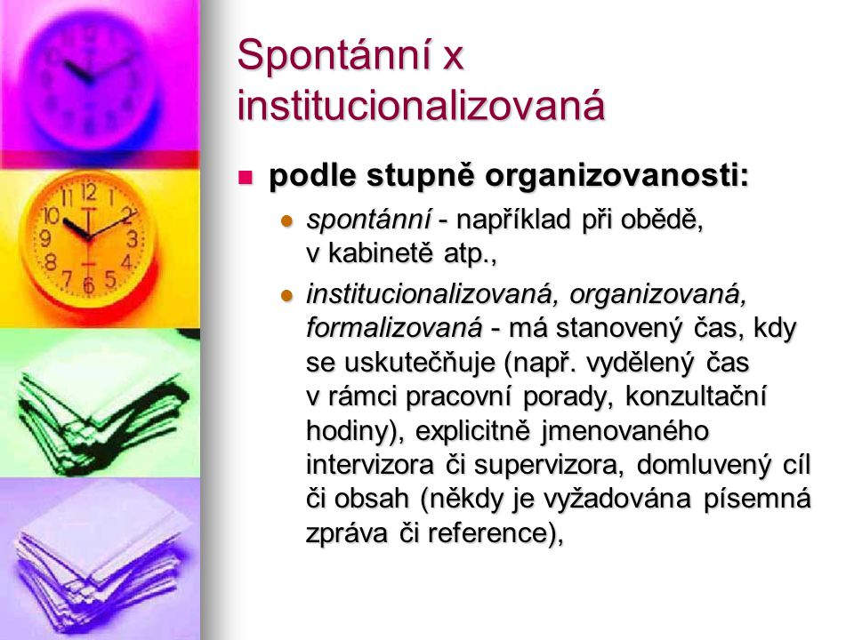 Spontánní x institucionalizovaná
