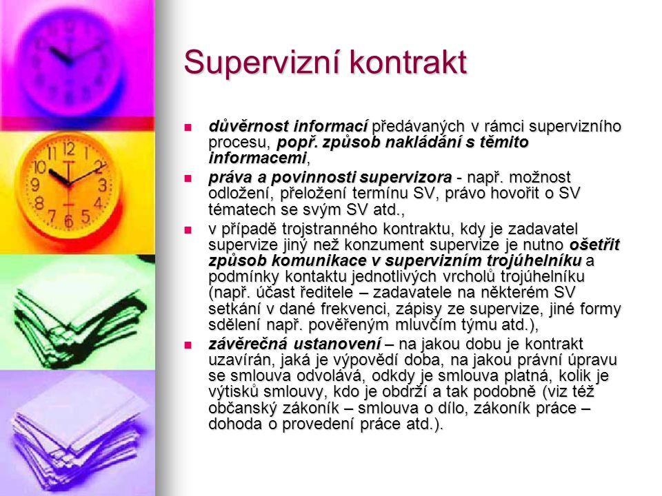 Supervizní kontrakt důvěrnost informací předávaných v rámci supervizního procesu, popř. způsob nakládání s těmito informacemi,