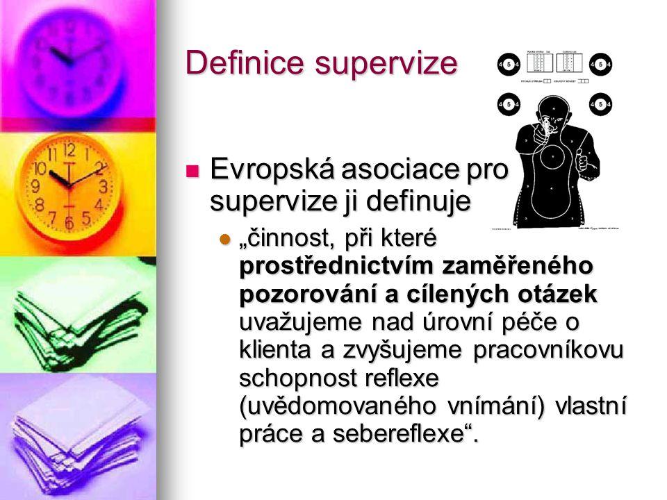 Definice supervize Evropská asociace pro supervize ji definuje