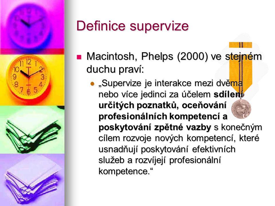 Definice supervize Macintosh, Phelps (2000) ve stejném duchu praví: